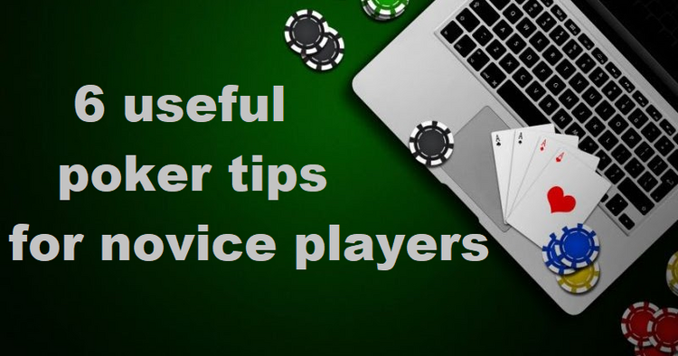 Tips to newbie poker players